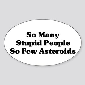 Stupid People Oval Sticker