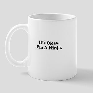 It's Okay. I'm A Ninja. Mug