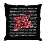 Ready For The Rapture Throw Pillow