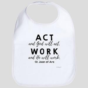 Act and God will act. Baby Bib