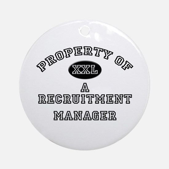 Property of a Recruitment Manager Ornament (Round)