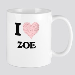 I love Zoe (heart made from words) design Mugs