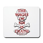 The Wages Of Sin Is Death Mousepad