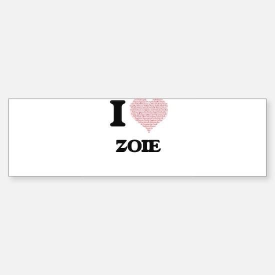I love Zoie (heart made from words) Bumper Bumper Bumper Sticker