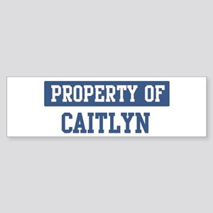 Property of CAITLYN Bumper Sticker