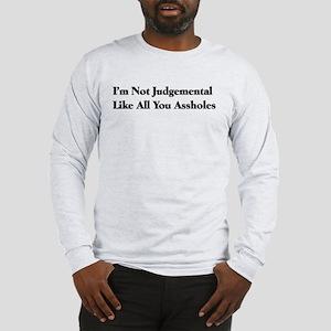 Judgemental Assholes Long Sleeve T-Shirt