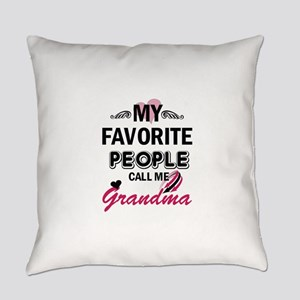 My Favorite People Call Me Grandma Everyday Pillow
