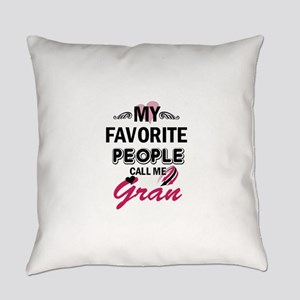 My Favorite People Call Me Gran Everyday Pillow