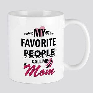 My Favorite People Call me Mommy Mugs