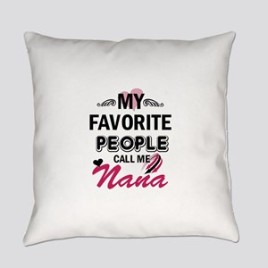 my fovorite, people call me nana Everyday Pillow