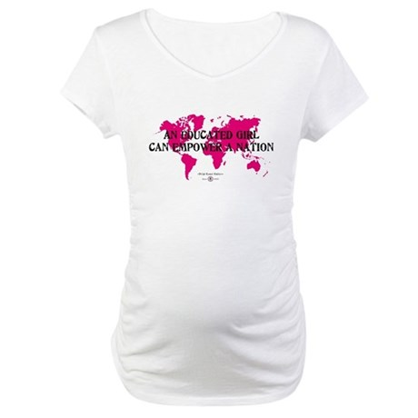 An Educated Girl Can Empower Maternity T-Shirt