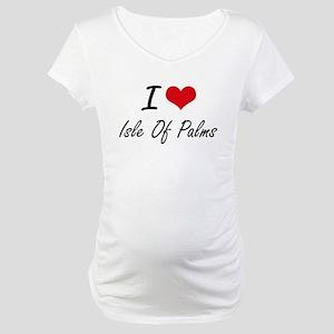 I love Isle Of Palms South Carol Maternity T-Shirt
