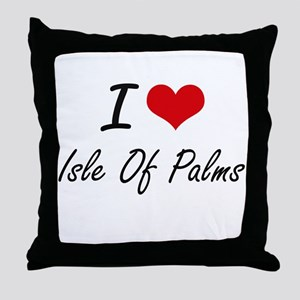 I love Isle Of Palms South Carolina Throw Pillow