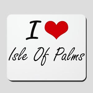 I love Isle Of Palms South Carolina art Mousepad