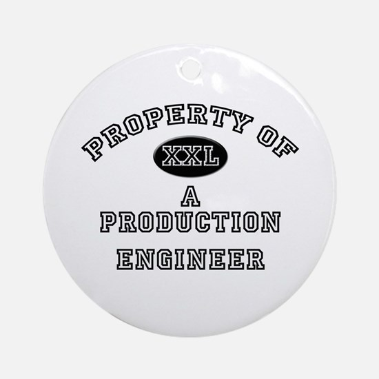 Property of a Production Engineer Ornament (Round)