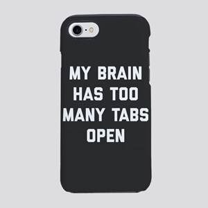 My Brain Has Too Many Tabs O iPhone 8/7 Tough Case