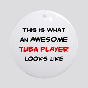 awesome tuba player Round Ornament