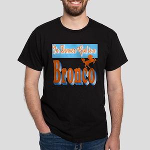 In Denver God is a Bronco Dark T-Shirt