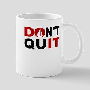 Dont Quit Sailing Mugs