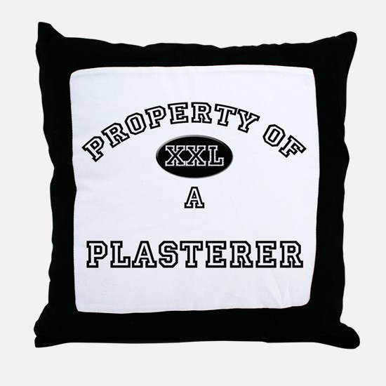 Property of a Plasterer Throw Pillow