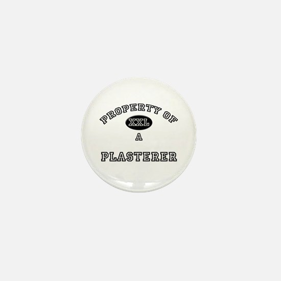 Property of a Plasterer Mini Button