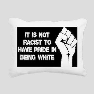 Not racist being white Rectangular Canvas Pillow