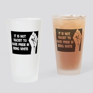 Not racist being white Drinking Glass