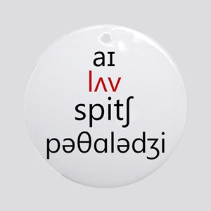 I Love Speech Pathology Phonetics 2 Round Ornament