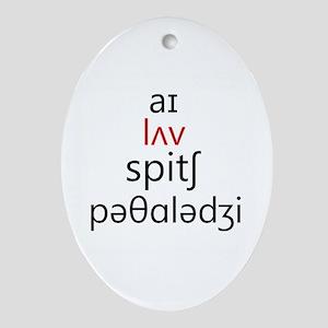 I Love Speech Pathology Phonetics 2 Oval Ornament