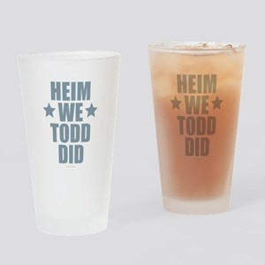 Heim We Todd Did Drinking Glass