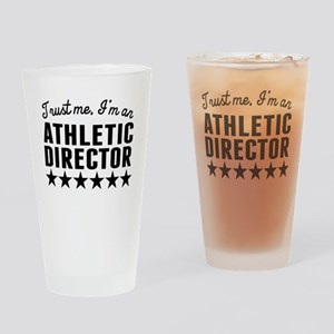 Trust Me Im An Athletic Director Drinking Glass
