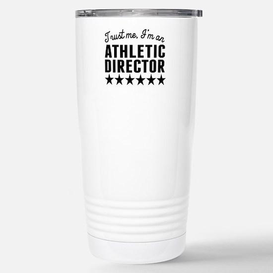 Trust Me Im An Athletic Director Travel Mug