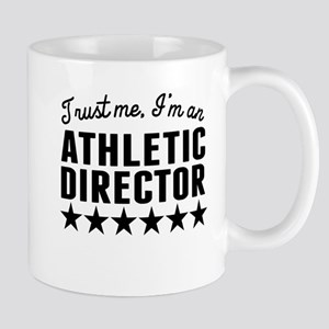 Trust Me Im An Athletic Director Mugs