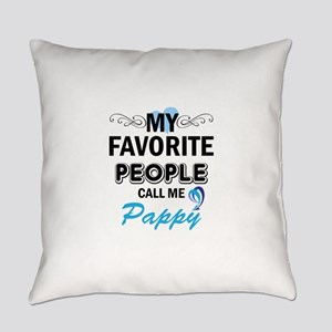 my fovorite people call me pappy Everyday Pillow