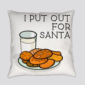 I PUT OUT FOR SANTA Everyday Pillow