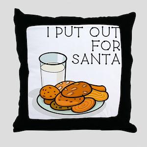 I PUT OUT FOR SANTA Throw Pillow