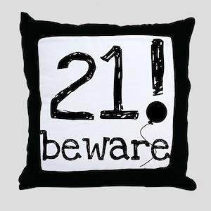 21 Beware Throw Pillow