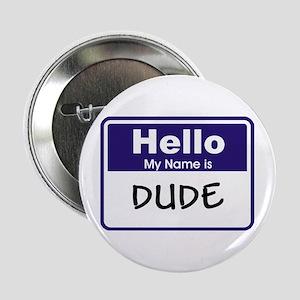 Dude Button