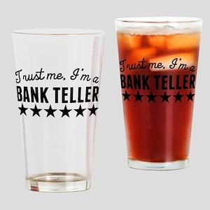 Trust Me Im A Bank Teller Drinking Glass