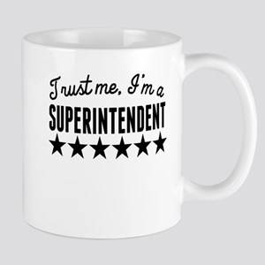 Trust Me Im A Superintendent Mugs