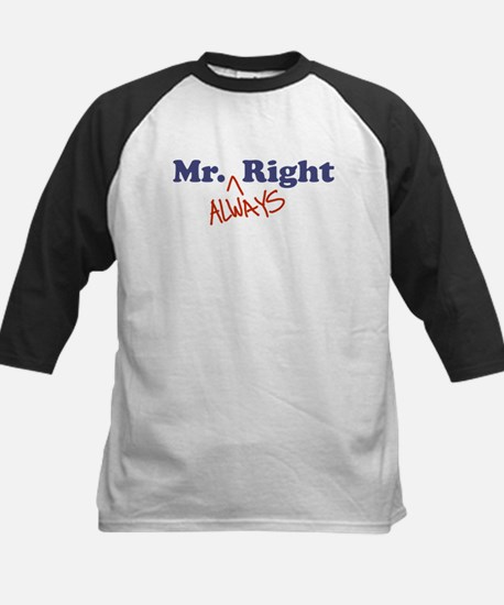 Mr. Always Right Kids Baseball Jersey