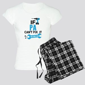 If Pa Can't Fix It No One Can pajamas