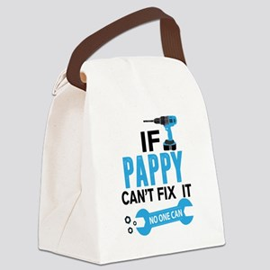 If Pappy Can't Fix It No One Can Canvas Lunch Bag