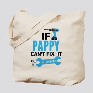 If Pappy Can't Fix It No One Can Tote Bag