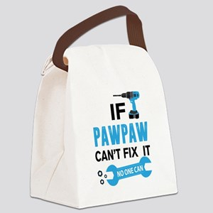 If Pawpaw Can't Fix It No One Can Canvas Lunch Bag