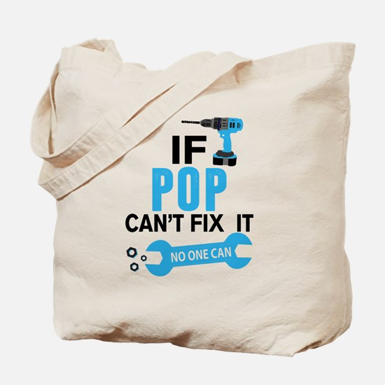 If Pop Can't Fix It No One Can Tote Bag