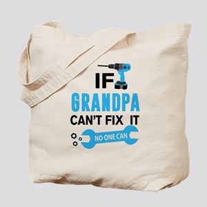 If Gramdpa Can't Fix It No One Can Tote Bag