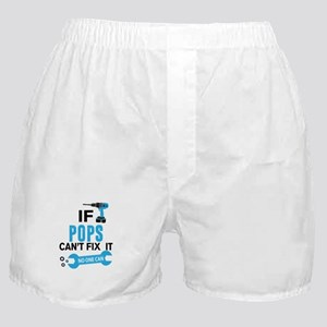 If Pops Can't Fix It No One Can Boxer Shorts