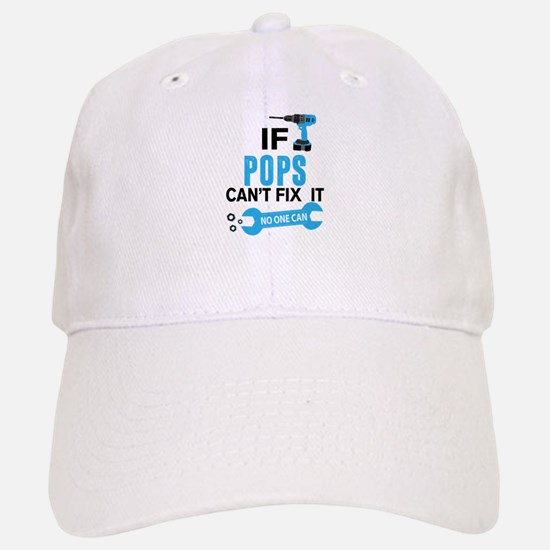 If Pops Can't Fix It No One Can Baseball Baseball Cap