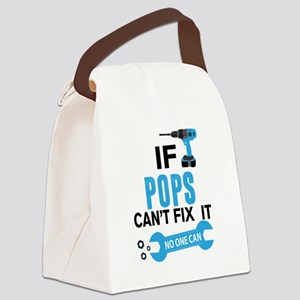 If Pops Can't Fix It No One Can Canvas Lunch Bag